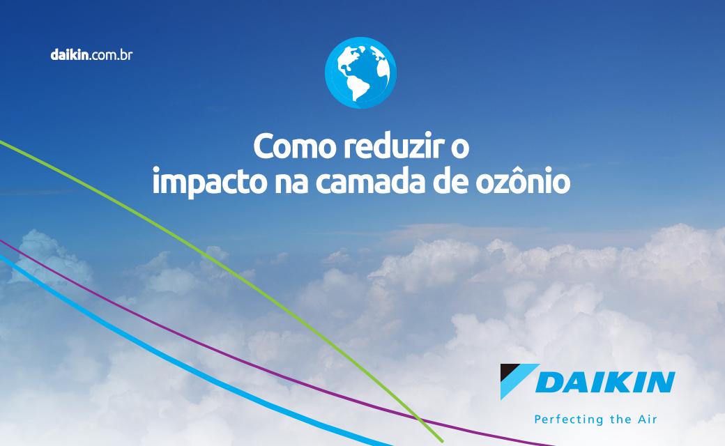 reduzir o impacto na camada de Ozônio